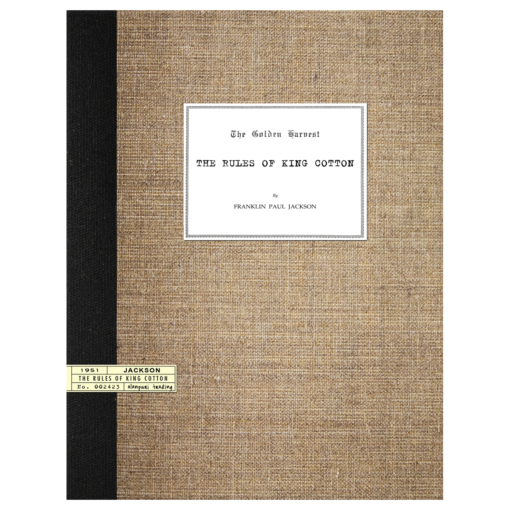 The Golden Harvest, The Rules of King Cotton (1951) by Franklin Paul Jackson