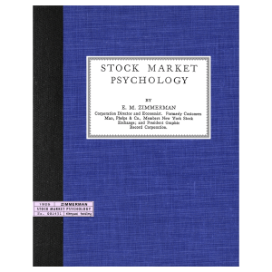 Stock Market Psychology (1925) by E.M. Zimmerman