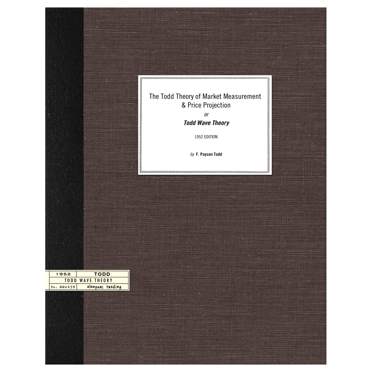 The Todd Theory of Market Measurement and Price Projection (1952) by F. Payson Todd