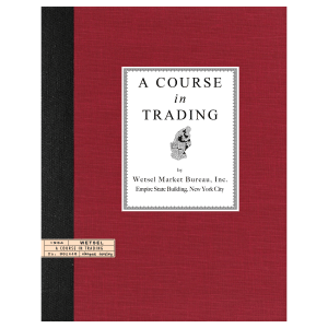 A Course in Trading (1934) by Wetsel Market Bureau