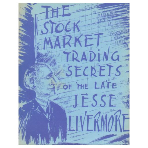 The Stock Market Trading Secrets of the Late Jesse Livermore by C.M. Flumiani