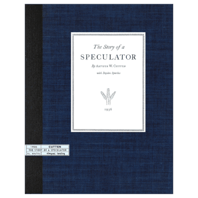 The Story of a Speculator by Arthur Cutten