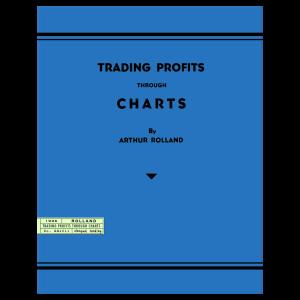 TTrading Profits Through Charts by Arthur Rolland