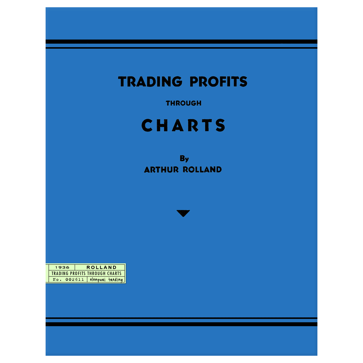 TTrading Profits Through Charts by Arthur Rolland