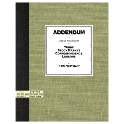 Addendum to Tubbs' Stock Market Correspondence Lessons by C. Ralph Dystantns-C. Ralph Dystant-alanpuritrading.com