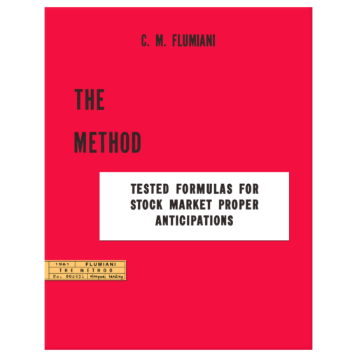 The Method: Tested Formulas for Stock Market Anticipations by C.M. Flumiani
