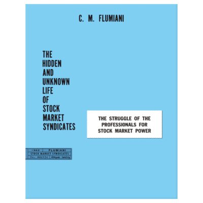 The Hidden and Unknown Life of Stock Market Syndicates by C.M. Flumiani