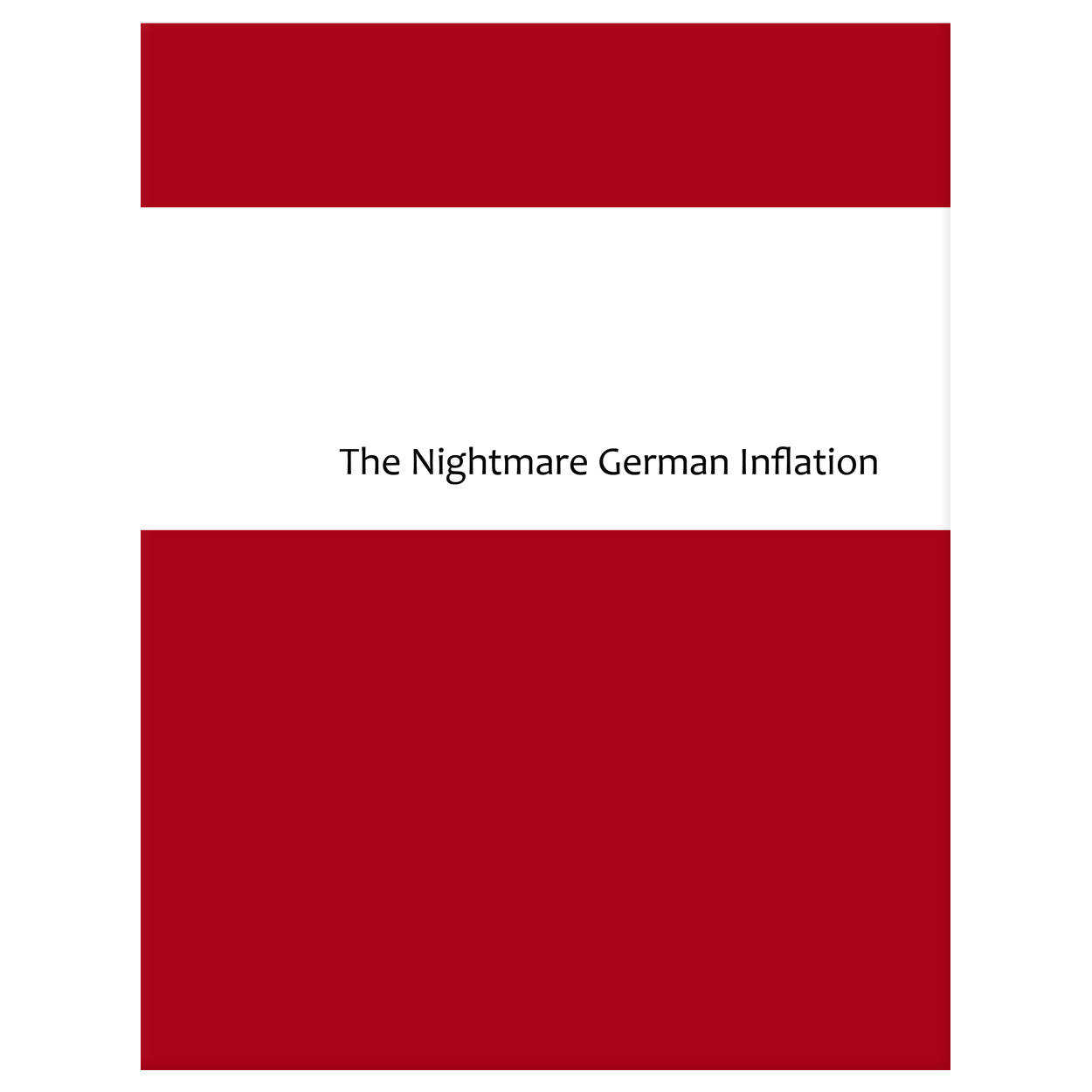 The Nightmare German Inflation by Dr. Irving Reich