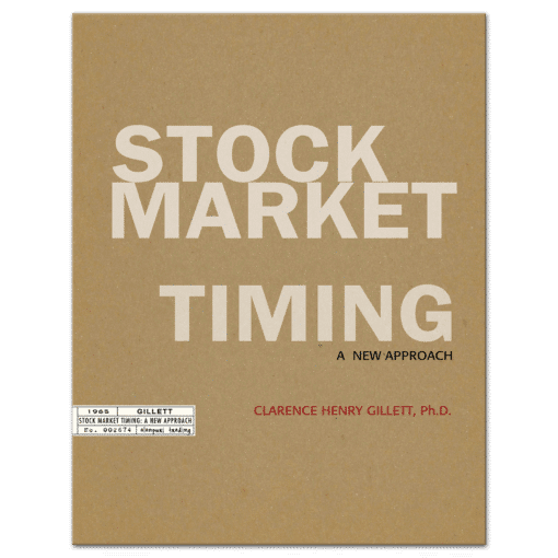 Stock Market Timing: A New Approach (1965) by Clarence H. Gillett