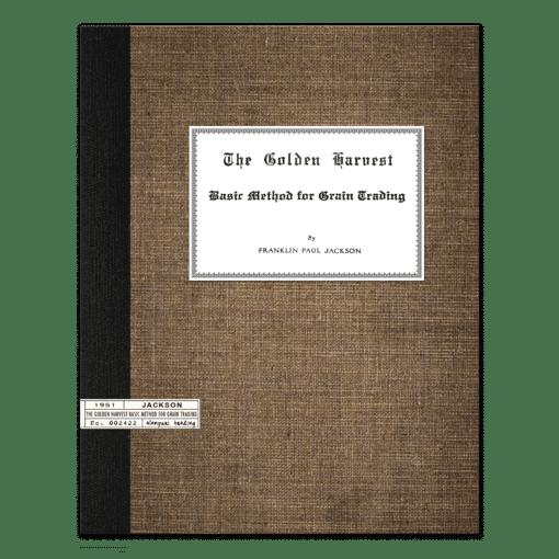 The Golden Harvest: Basic Grain Trading by Franklin Paul Jackson