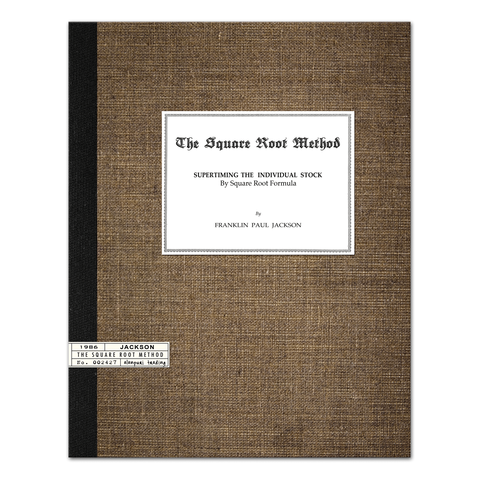 The Square Root Method, Supertiming The Individual Stock by Square Root Formula (1986) by Franklin Paul Jackson