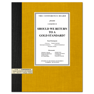 Should We Return to a Gold Standard?, A Round Table Contribution as part of the 293rd Meeting of The Conference Board (1948)