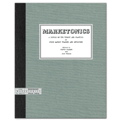 Marketonics: A Course on the Theory and Practice of Stock Market Trading and Investing (1956) by George Seamans